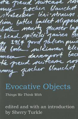 Evocative Objects By Turkle, Sherry (EDT)/ Machover, Tod (EDT)/ Strohecker, Carol (EDT)/ Yee, Susan (EDT)