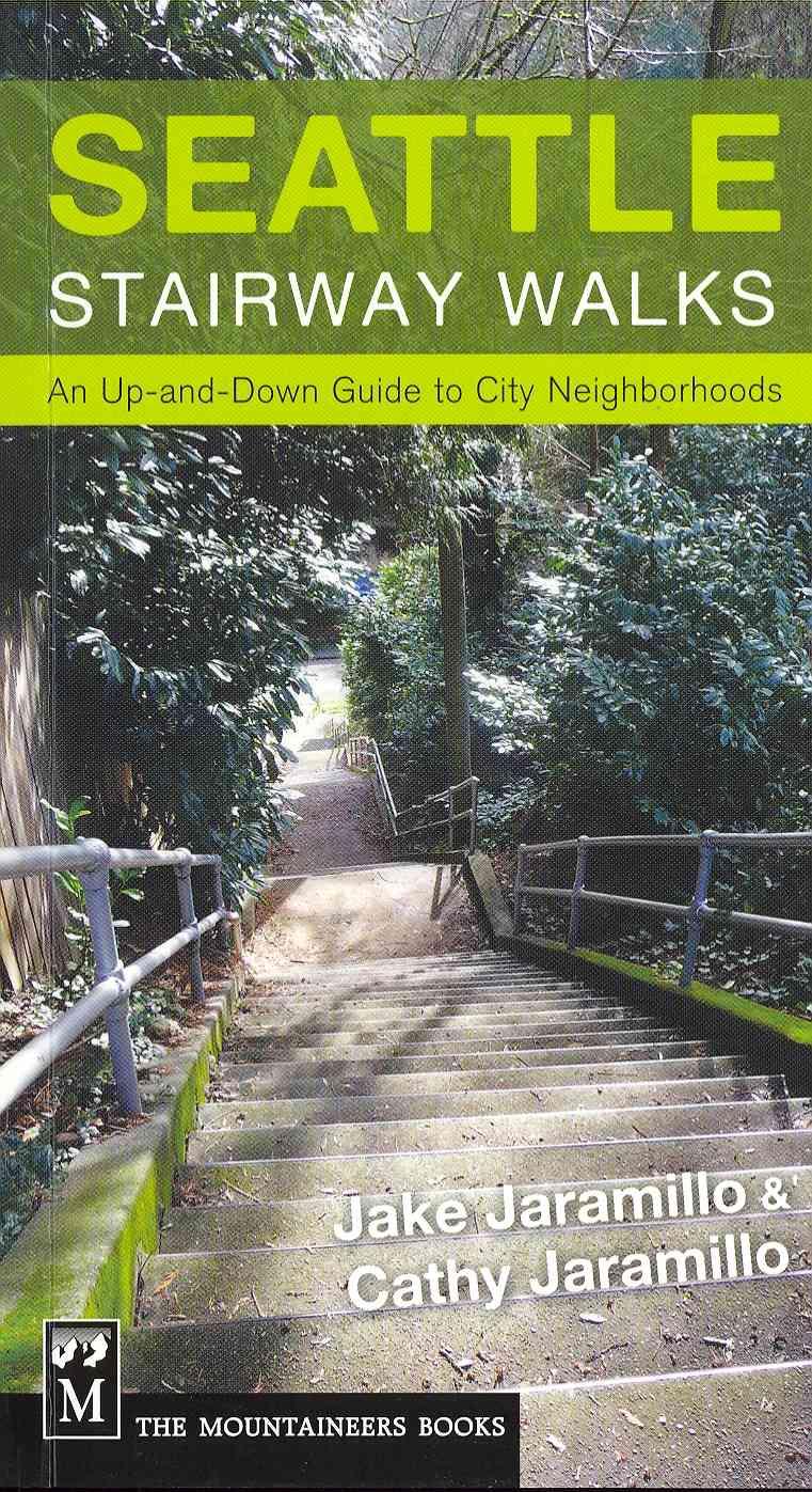 Seattle Stairway Walks By Jaramillo, Jake/ Jaramillo, Cathy